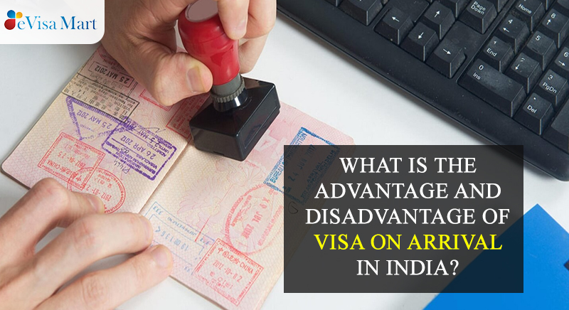 Advantage And Disadvantage Of Visa On Arrival In India