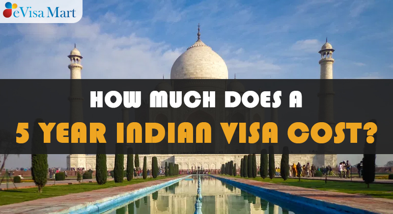 Cost of 5 Year Indian Visa